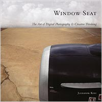 Window Seat: The Art of Digital Photography & Creative Thinking by Julieanne Kost