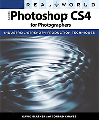 Real World Adobe Photoshop CS4 for Photographers - David Blatner, Conrad Chavez