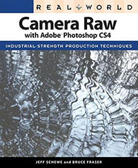 Real World Camera Raw with Adobe Photoshop CS4 - Jeff Schewe and Bruce Fraser