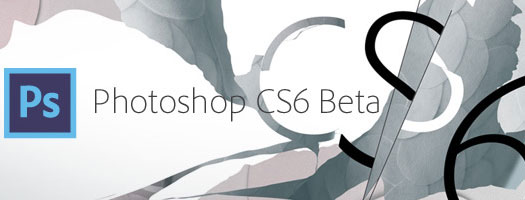 Get Photoshop CS6 Beta For Free At Adobe Labs