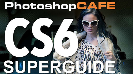 Free Creative Suite 6 Superguide From PhotoshopCafe