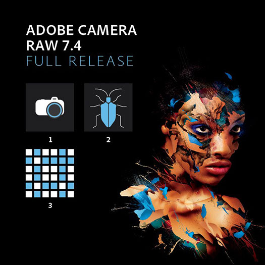 Adobe Camera Raw 7.4 Full Release Available For Download