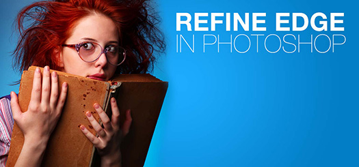 Use REFINE EDGE in Photoshop To Improve Your Selections