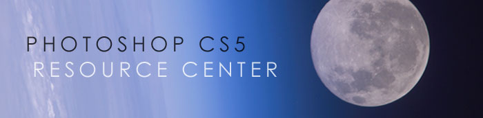 Photoshop CS5 Center - Adobe Photoshop CS5 Resource Center - Photoshop 12